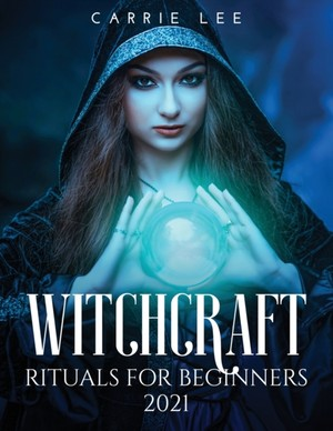 The complete book of witchcraft 2021