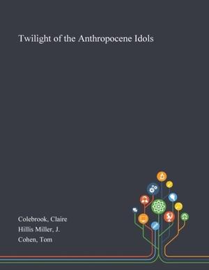 Twilight Of The Anthropocene Idols