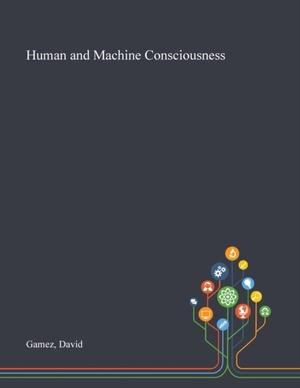 Human And Machine Consciousness