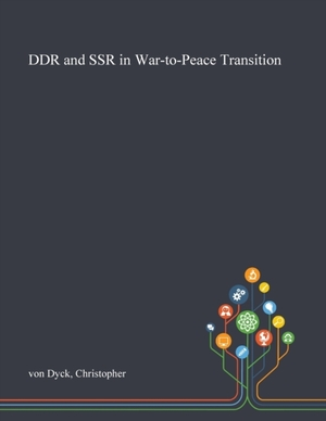 Ddr And Ssr In War-to-peace Transition