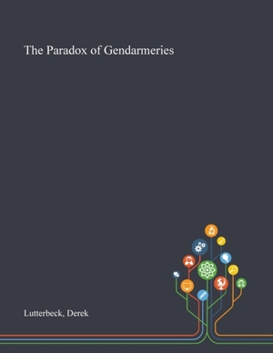 The Paradox Of Gendarmeries