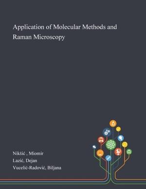 Application Of Molecular Methods And Raman Microscopy