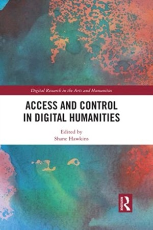 Access And Control In Digital Humanities