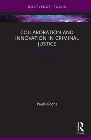 Collaboration And Innovation In Criminal Justice