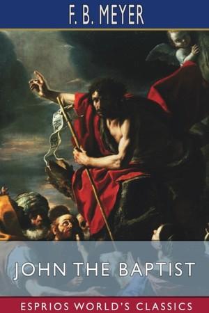 John The Baptist (esprios Classics)