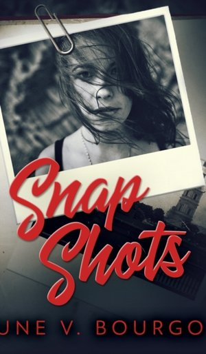 Snap Shots (life Bites Book 1)