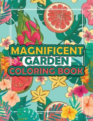 Magnificent Garden Coloring Book