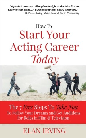 How To Start Your Acting Career Today