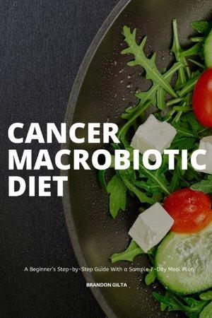 Cancer Macrobiotic Diet