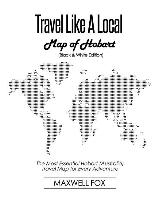 Travel Like a Local - Map of Hobart (Black and White Edition): The Most Essential Hobart (Australia) Travel Map for Every Adventure