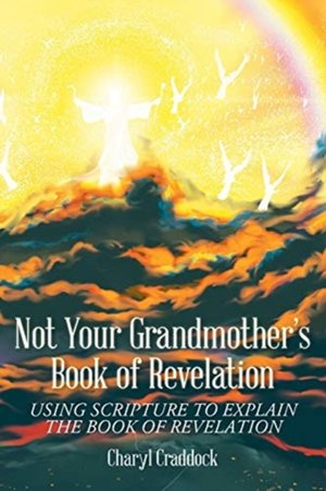Not Your Grandmother's Book Of Revelation
