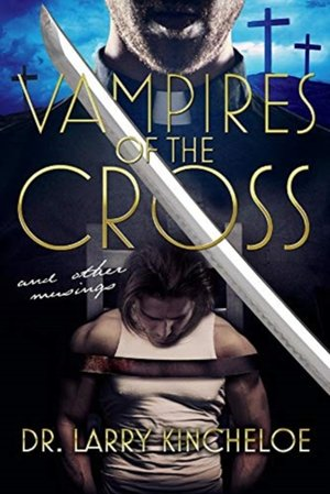 Vampires Of The Cross And Other Musings