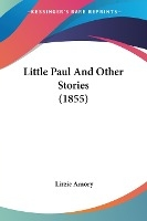 Little Paul And Other Stories (1855)