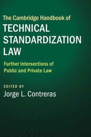 Cambridge Handbook Of Technical Standardization Law: Volume 2