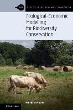 Ecological-economic Modelling For Biodiversity Conservation