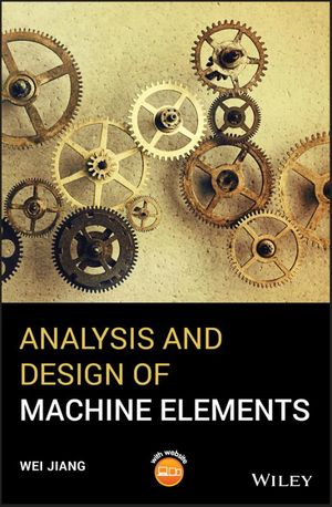 Analysis and Design of Machine Elements