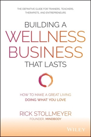 Building A Wellness Business That Lasts