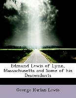 Edmund Lewis Of Lynn, Massachusetts And Some Of His Descendants
