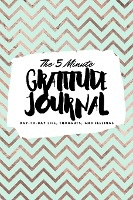The 5 Minute Gratitude Journal