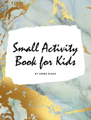 Small Activity Book For Kids - Activity Workbook (large Hardcover Activity Book For Children)