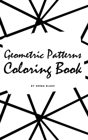 Geometric Patterns Coloring Book For Adults (small Hardcover Adult Coloring Book)