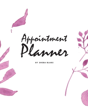 Daily Appointment Planner (8x10 Softcover Log Book / Tracker / Planner)