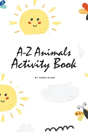 A-z Animals Handwriting Practice Activity Book For Children (6x9 Coloring Book / Activity Book)