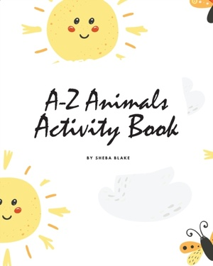 A-z Animals Handwriting Practice Activity Book For Children (8x10 Coloring Book / Activity Book)