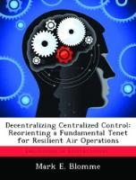 Decentralizing Centralized Control