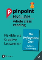 Pinpoint English Whole Class Reading Y5: The Unforgotten Coat