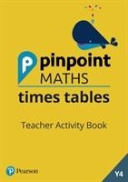 Pinpoint Maths Times Tables Year 4 Teacher Activity Book