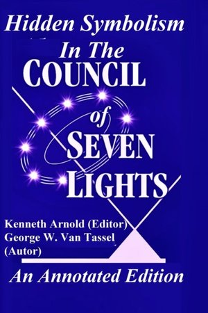 Hidden Symbolism  In The COUNCIL OF THE SEVEN LIGHTS An Annotated Edition