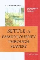 Settle: A Family Journey Through Slavery