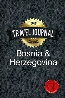 Travel Journal Bosnia And Herzegovina