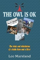 Owl Is Ok: The Trials And Tribulations Of A Radio Ham And A Dx-er