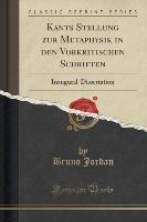 Jordan, B: Kants Stellung zur Metaphysik in den Vorkritische