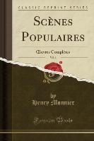 Monnier, H: Scènes Populaires, Vol. 1