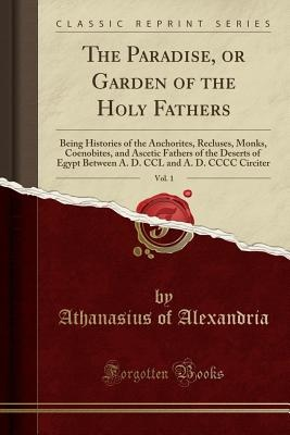 The Paradise, or Garden of the Holy Fathers, Vol. 1