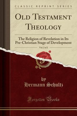 Old Testament Theology, Vol. 2 of 2