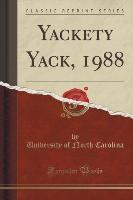 Carolina, U: Yackety Yack, 1988 (Classic Reprint)