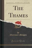 Menpes, M: Thames (Classic Reprint)