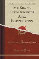 Resources, C: Mt. Shasta City-Dunsmuir Area Investigation (C