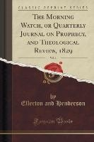 Henderson, E: Morning Watch, or Quarterly Journal on Prophec
