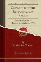 Author, U: Catalogue of the Revolutionary Relics