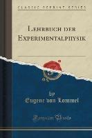 Lommel, E: Lehrbuch der Experimentalphysik (Classic Reprint)