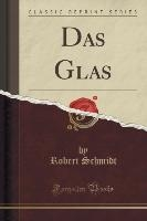 Schmidt, R: Glas (Classic Reprint)