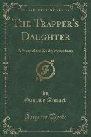 Aimard, G: Trapper's Daughter