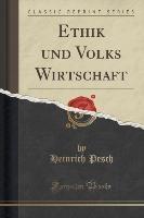 Pesch, H: Ethik und Volks Wirtschaft (Classic Reprint)