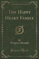 Gerson, V: Happy Heart Family (Classic Reprint)