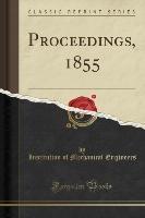 Engineers, I: Proceedings, 1855 (Classic Reprint)